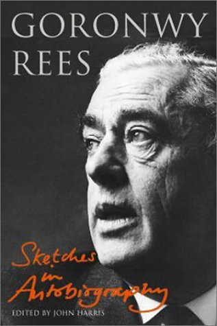 Goronwy Rees: Sketches in Autobiography (Studies in Welsh History)