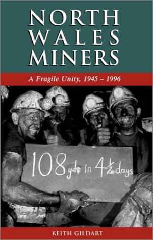 North Wales Miners: A Fragile Unity, 1945 - 1996