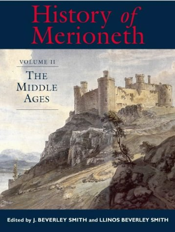 9780708317099: History of Merioneth II: The Middle Ages