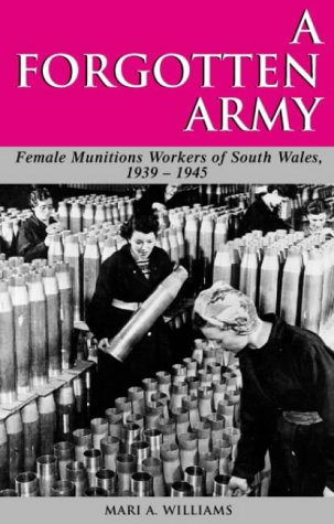 9780708317266: A Forgotten Army: The Female Munitions Workers of South Wales, 1939-1945 (Studies in Welsh History)