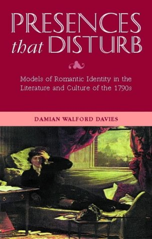 9780708317389: Presences that Disturb: Models of Romantic Self-Definition in the Culture and Literature of the 1790s