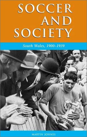 9780708317419: Soccer and Society in South Wales, 1900-1939: That Other Game (Studies in Welsh History)