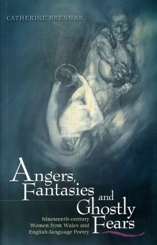 Angers, Fantasies and Ghostly Fears: Nineteenth-Century Women from Wales and English-Language ...