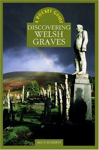 Discovering Welsh Graves (Paperback): Alun Roberts