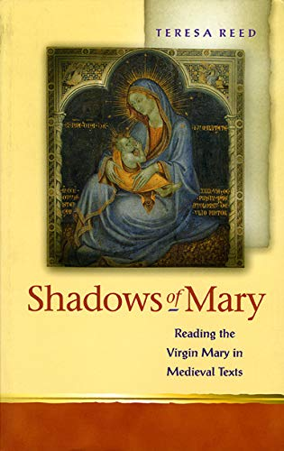 9780708317976: Shadows of Mary: Understanding Images of the Virgin Mary in Medieval Texts (Religion and Culture in the Middle Ages)