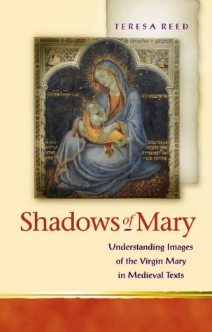 9780708317983: Shadows of Mary: Understanding Images of the Virgin Mary in Medieval Texts (Religion and Culture in the Middle Ages)