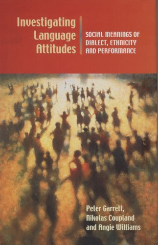 9780708318034: Investigating Language Attitudes: Social Meanings of Dialect, Ethnicity and Performance