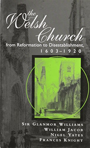 The Welsh Church From Reformation To Disestablishment,: Knight Frances Wooding