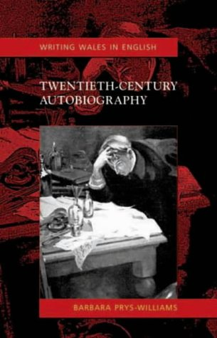 9780708318911: Twentieth-Century Autobiography: Writing Wales in English (University of Wales Press - Writing Wales in English)