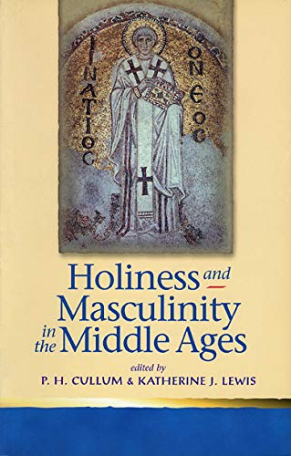 9780708318942: Holiness And Masculinity In The Middle Ages