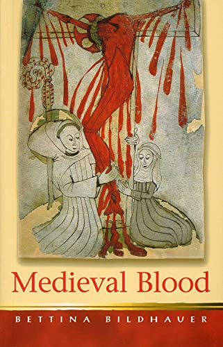 9780708319406: Medieval Blood (University of Wales Press - Religion and Culture in the Middle Ages)