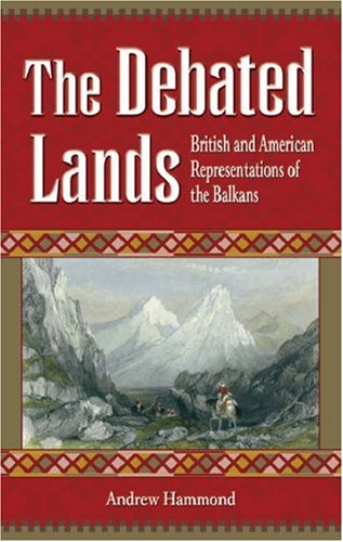 9780708319659: The Debated Lands: British and American Representations of the Balkans