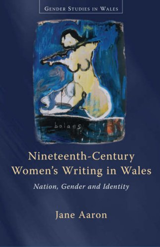 9780708320600: Nineteenth-Century Women's Writing in Wales: Nation, Gender and Identity (University of Wales Press - Gender Studies in Wales)