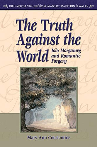 9780708320624: The Truth Against the World: Iolo Morganwg and Romantic Forgery (Iolo Morganwg and the Romantic Tradition)