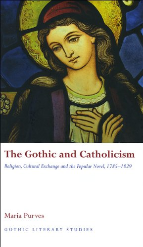 9780708320914: The Gothic and Catholicism: Religion, Cultural Exchange and the Popular Novel, 1785 - 1829 (Gothic Literary Studies)