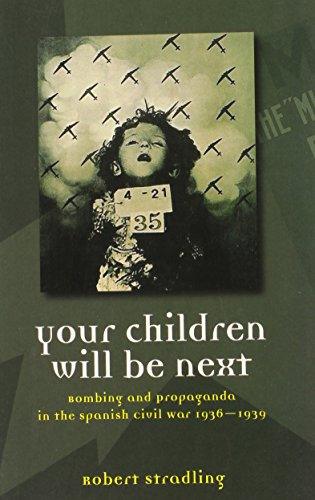 9780708320945: Your Children Will Be Next: Bombing and Propaganda in the Spanish Civil War, 1936-1939