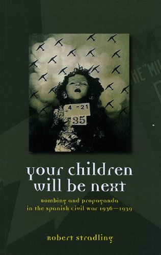 9780708320952: Your Children Will Be Next: Bombing and Propaganda in the Spanish Civil War, 1936-1939
