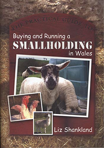 9780708321386: The Practical Guide to Buying and Running a Smallholding in Wales