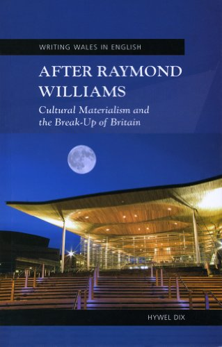 9780708321539: After Raymond Williams: Cultural Materialism and the Break-up of Britain (Writing Wales in English) (University of Wales Press - Writing Wales in English)