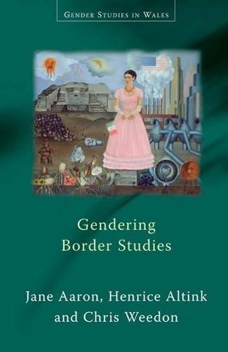 9780708321706: Gendering Border Studies (Gender Studies in Wales)