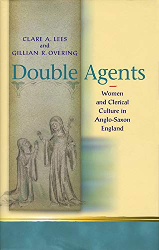 9780708321836: Double Agents: Women and Clerical Culture in Anglo-Saxon England (University of Wales Press - Religion and Culture in the Middle Ages)