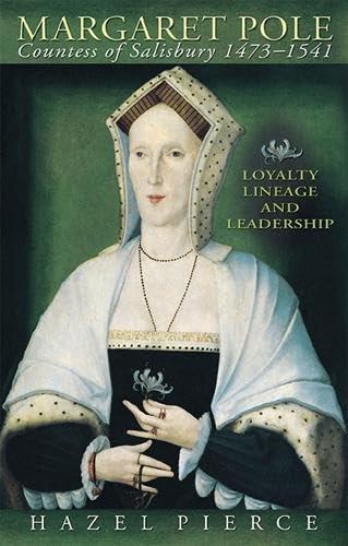 9780708321898: Margaret Pole, Countess of Salisbury 1473-1541: Loyalty, Lineage and Leadership