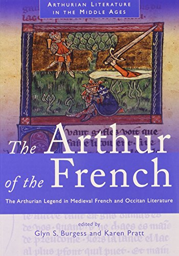 9780708321966: The Arthur of the French: The Arthurian Legend in Medieval French and Occitan Literature (Arthurian Literature in the Middle Ages)