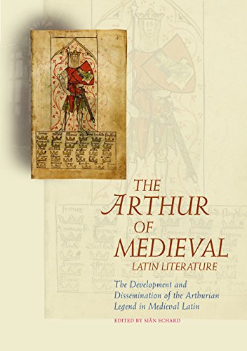 9780708322017: The Arthur of Medieval Latin Literature: The Development and Dissemination of the Arthurian Legend in Medieval Latin