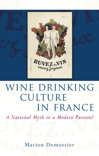 Wine Drinking Culture in France: A National: Demossier, Marion