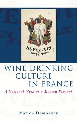 9780708323212: Wine Drinking Culture in France: A National Myth or a Modern Passion? (French and Francophone Studies)