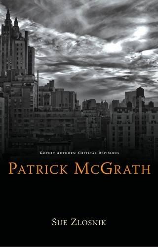 9780708323755: Patrick McGrath (University of Wales Press - Gothic Authors: Critical Revisions)