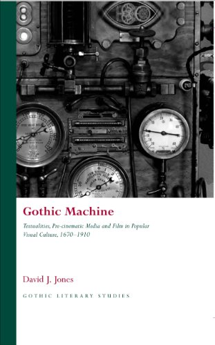 9780708324073: Gothic Machine: Textualities, Pre-cinematic Media and Film in Popular Visual Culture 1670-1910 (University of Wales Press - Gothic Literary Studies)