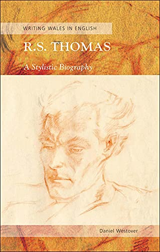9780708324110: R. S. Thomas: A Stylistic Biography (Writing Wales in English) (CREW Series of Critical and Scholarly Studies)