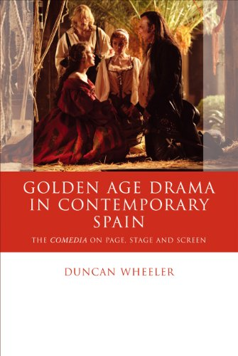 9780708324745: Golden Age Drama in Contemporary Spain: The Comedia on Page, Stage and Screen (Iberian and Latin American Studies)