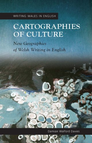 9780708324769: Cartographies of Culture: New Geographies of Welsh Writing in English (University of Wales Press - Writing Wales in English)