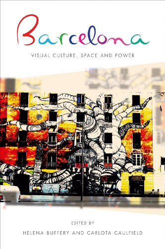 Barcelona: Visual Culture, Space and Power (University of Wales - Iberian and Latin American ...