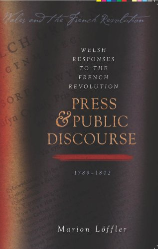 Welsh Responses to the French Revolution: Press and Public Discourse, 1789-1802 (University of ...