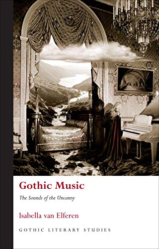 9780708325124: Gothic Music: The Sounds of the Uncanny (Gothic Literary Studies)