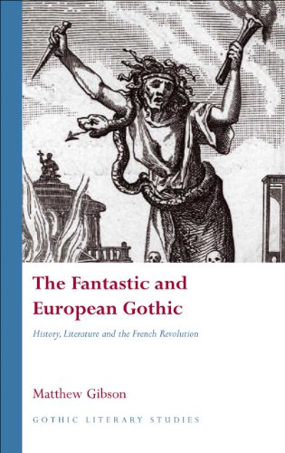 9780708325728: The Fantastic and European Gothic: History, Literature and the French Revolution