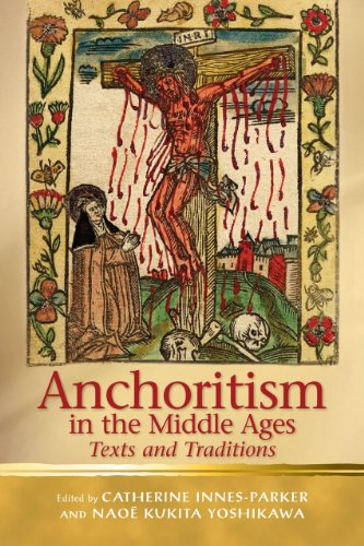Anchoritism in the Middle Ages: Texts and Traditions (University of Wales Press - Religion and ...