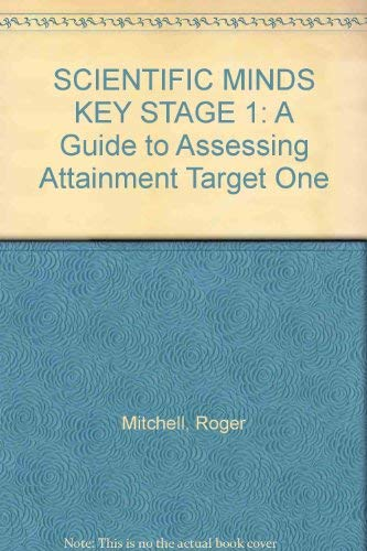 Scientific Minds: Key Stage 1: A Guide: Mitchell, Roger