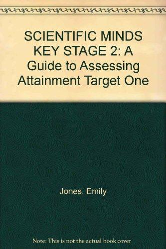 SCIENTIFIC MINDS KEY STAGE 2: A Guide: Emily Jones, Hazel
