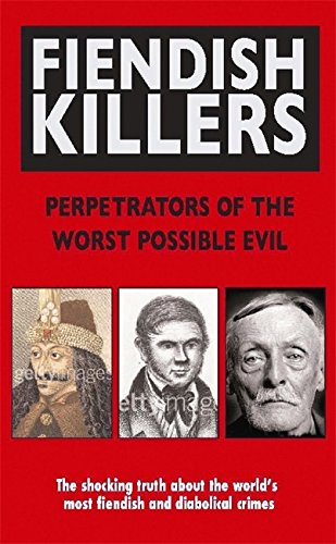 9780708807255: Fiendish Killers: Perpetrators of the Worst Possible Evil