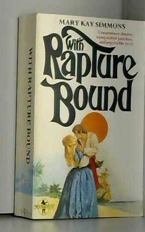 With Rapture Bound: Simmons, Mary Kay