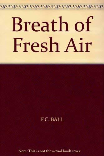 A breath of fresh air: an idyll: F.C. BALL
