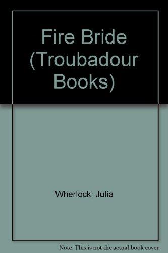 Fire Bride (Troubadour Books): Wherlock, Julia
