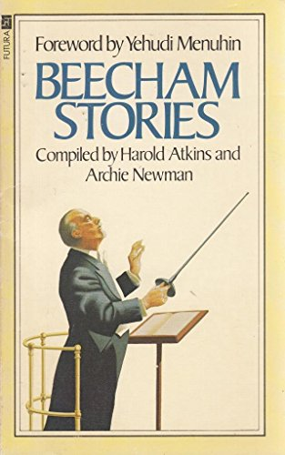 9780708816349: Beecham Stories: Anecdotes, Sayings and Impressions of Sir Thomas Beecham