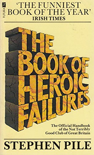 9780708819081: The Book of Heroic Failures: The Official Handbook of the Not Terribly Good Club of Great Britain