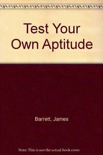 Test Your Own Aptitude: Barrett, James and