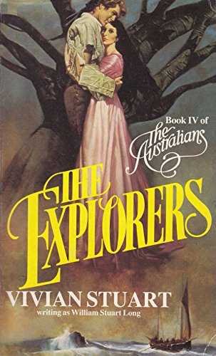 The Explorers, Volume IV of The Australians: Long, William Stuart